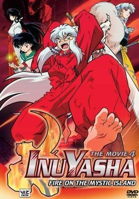 Inuyasha the Movie 4: Fire on the Mystic Island's Poster