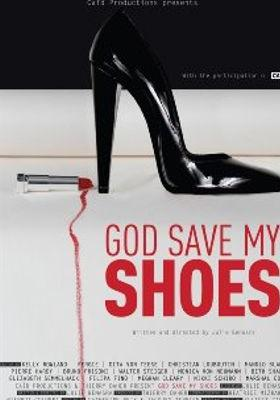 God Save My Shoes's Poster