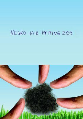 Negro Hair Petting Zoo's Poster