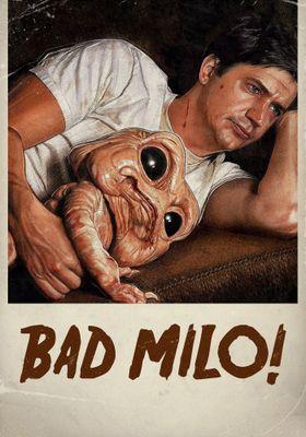 Bad Milo's Poster