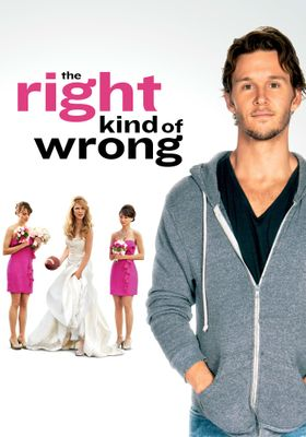 The Right Kind of Wrong's Poster