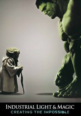 Industrial Light & Magic: Creating the Impossible's Poster
