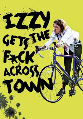 Izzy Gets the Fuck Across Town's Poster