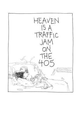 Heaven is a Traffic Jam on the 405's Poster