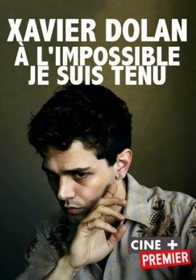 Xavier Dolan: Bound to Impossible's Poster